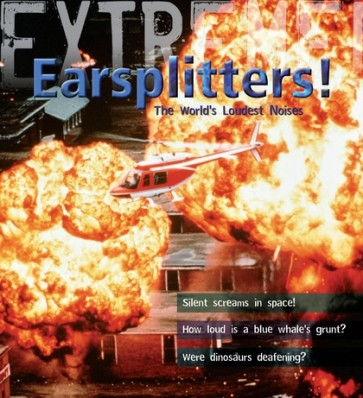 Extreme! Earsplitters!