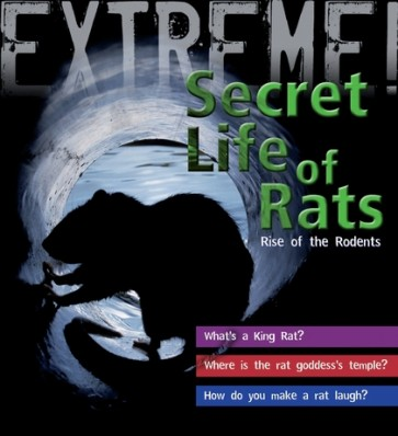 Extreme Science: The Secret Life of Rats